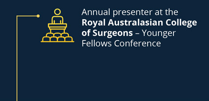 Annual presenter at Royal Australasian College of Surgeons